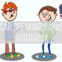 Cara Lancar Berbicara (Speaking) Bahasa Inggris Secara Ototidak (Tanpa Les)