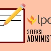 Cara dan Tips Lolos Seleksi Administrasi Beasiswa LPDP